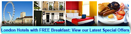 Click here to book a London hotels with FREE Breakfast now!