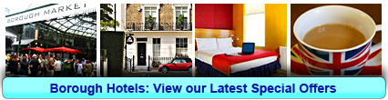 Borough Hotels: Book from only £19.75 per person!